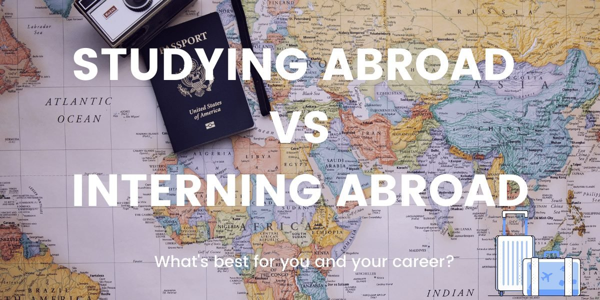 Studying Abroad vs interning abroad